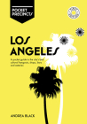 Los Angeles Pocket Precincts: A Pocket Guide to the City's Best Cultural Hangouts, Shops, Bars and Eateries Cover Image