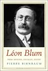 Léon Blum: Prime Minister, Socialist, Zionist (Jewish Lives) Cover Image