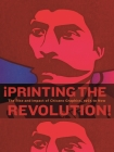 ¡printing the Revolution!: The Rise and Impact of Chicano Graphics, 1965 to Now Cover Image