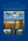 An Atlas of the World's Conifers: An Analysis of Their Distribution, Biogeography, Diversity and Conservation Status Cover Image