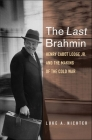 The Last Brahmin: Henry Cabot Lodge Jr. and the Making of the Cold War Cover Image