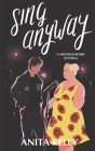 Sing Anyway: A Moonlighters novella Cover Image