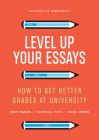 Level Up Your Essays: How to Get Better Grades at University Cover Image