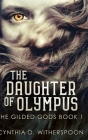 The Daughter of Olympus: Large Print Hardcover Edition Cover Image