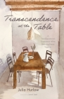 Transcendence at the Table: A Transfigurational Experience While Breaking Bread Together Cover Image