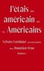 J'étais plus américain que les Américains: Sylvère Lotringer en conversation avec Donatien Grau Cover Image