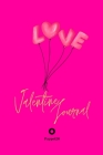 Valentine Journal for girls ages 10+ Girl Diary Journal for teenage girl Dot Grid Journal 6x9 Inches: Love Balloons Cover Hollywood Cerise Color Cover Image