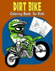 Dirt Bike Coloring Book For Kids Cover Image