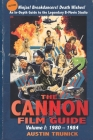 The Cannon Film Guide: Volume I, 1980-1984 Cover Image