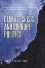 The Climate Crisis and Corrupt Politics: Overcoming the Powerful Forces that Threaten our Future Cover Image
