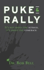 Puke & Rally: It's not about the setback, it's about the comeback Cover Image