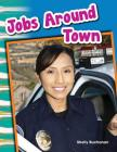 Jobs Around Town (Primary Source Readers) Cover Image