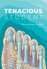 The Tenacious Student: Non-academic to a PhD Cover Image