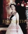 Elizabeth: A Celebration in Photos: A Celebration in Photographs of the Queen's Life and Reign Cover Image