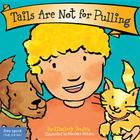 Tails Are Not for Pulling (Best Behavior® Board Book Series) Cover Image