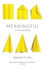 Meaningful: The Story of Ideas That Fly Cover Image