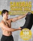 Sandbag Training Bible: Functional Workouts to Tone, Sculpt and Strengthen Your Entire Body Cover Image