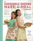The Casserole Queens Make-A-Meal Cookbook: Mix and Match 100 Casseroles, Salads, Sides, and Desserts Cover Image