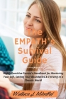 The Empath's Survival Guide: Highly Sensitive Person's Handbook for Mastering Your Gift, Setting Your Boundaries & Thriving in a Chaotic World Cover Image