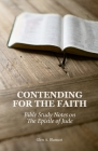 Contending for the Faith: Bible Study Notes on the Epistle of Jude Cover Image