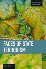 Faces of State Terrorism (Studies in Critical Social Sciences (Haymarket Books)) Cover Image