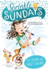 Ice Cream and Sweet Dreams (Sprinkle Sundays #12) Cover Image