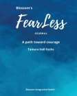Blossom's Fearless Journal: A Path Toward Courage Cover Image
