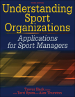 Understanding Sport Organizations: Applications for Sport Managers Cover Image