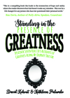 Standing in the Presence of Greatness: Discover Seven Real Life Accounts of Greatness Along My Journey Thus Far Cover Image