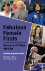 Fabulous Female Firsts: The Trailblazers Who Led the Way (Female Empowerment, Amazing Women, Inspirational Women, Teenage Girl Gift) Cover Image