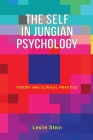 The Self in Jungian Psychology: Theory and Clinical Practice Cover Image