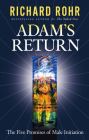 Adam's Return: The Five Promises of Male Initiation Cover Image
