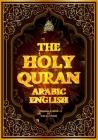 The Holy Quran Arabic English (Arabic Text with English Translation) القرآن الكري Cover Image
