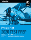 Private Pilot Test Prep 2020: Study & Prepare: Pass Your Test and Know What Is Essential to Become a Safe, Competent Pilot from the Most Trusted Sou Cover Image