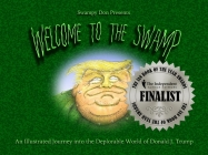Welcome to the Swamp: An Illustrated Journey Into the Deplorable World of Donald J. Trump Cover Image