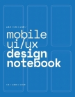 Mobile UI/UX Design Notebook: (Blue) User Interface & User Experience Design Sketchbook for App Designers and Developers - 8.5 x 11 / 120 Pages / Do Cover Image