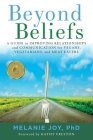 Beyond Beliefs: A Guide to Improving Relationships and Communication for Vegans, Vegetarians, and Meat Eaters Cover Image