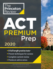 Princeton Review ACT Premium Prep, 2020: 8 Practice Tests + Content Review + Strategies (College Test Preparation) Cover Image
