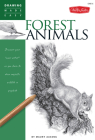 Forest Animals: Discover your inner artist as you learn to draw majestic wildlife in graphite (Drawing Made Easy) Cover Image