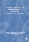 Industry 4.0 Solutions for Building Design and Construction: A Paradigm of New Opportunities Cover Image