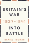Britain's War: Into Battle, 1937-1941 Cover Image