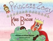 Princess Zoey vs King Bacon Cover Image