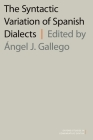 The Syntactic Variation of Spanish Dialects (Oxford Studies in Comparative Syntax) Cover Image