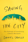 Saving the City: The Challenge of Transforming a Modern Metropolis Cover Image