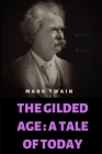 The Gilded Age: A Tale of Today Cover Image