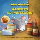 Alberto El Pastelero (Albert the Muffin-Maker): Números Ordinales (Ordinal Numbers) Cover Image