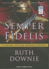 Semper Fidelis: A Novel of the Roman Empire (Roman Empire Novels (Audio) #5) Cover Image