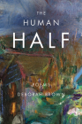 The Human Half (American Poets Continuum #173) Cover Image