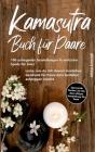 Kamasutra Buch für Paare: 100 aufregende Sexstellungen & erotische Spiele für Zwei - Lerne, wie du mit diesem sinnlichen Geschenk für Paare dein Cover Image