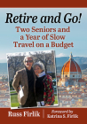 Dream, Retire, Go!: Two Seniors and a Year of Slow Travel on a Budget Cover Image